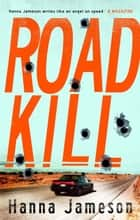 Road Kill ebook by Hanna Jameson