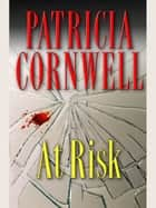 At Risk ebook by Patricia Cornwell