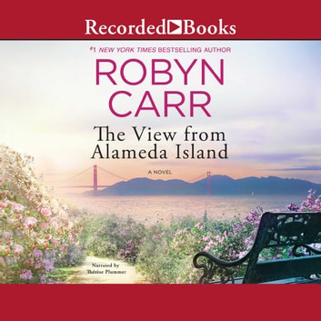 The View from Alameda Island audiobook by Robyn Carr
