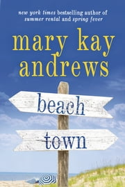 Beach Town - A Novel ebook by Kobo.Web.Store.Products.Fields.ContributorFieldViewModel