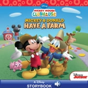 Mickey Mouse Clubhouse: Mickey and Donald Have a Farm ebook by Disney Book Group