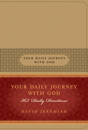 Your Daily Journey with God - 365 Daily Devotions ebook by David Jeremiah