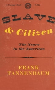 Slave and Citizen ebook by Frank Tannenbaum