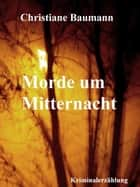 Morde um Mitternacht ebook by Christiane Baumann