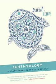 Ichthyology - A Short Story from Legend of a Suicide ebook by David Vann