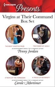 Virgins at Their Command Box Set - The Most Coveted Prize\The Power of Vasilii\A Touch of Notoriety\A Taste of the Forbidden ebook by Penny Jordan,Carole Mortimer