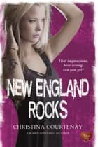 New England Rocks ebook by Christina Courtenay