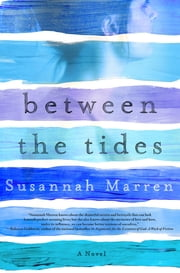 Between the Tides - A Novel ebook by Susannah Marren