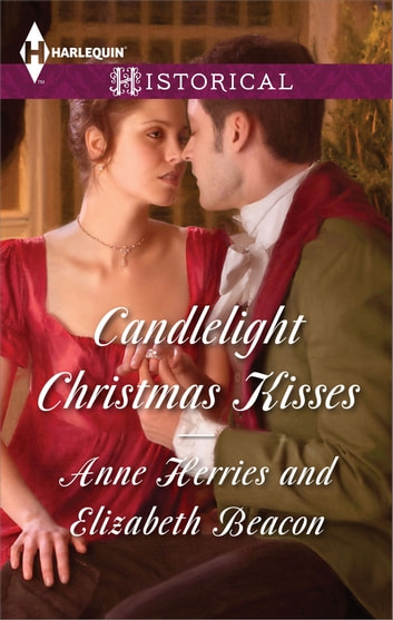 Candlelight Christmas Kisses - An Anthology ebook by Anne Herries,Elizabeth Beacon