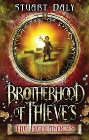 Brotherhood of Thieves 2: The Highlanders - The Highlanders ebook by Stuart Daly