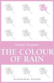 The Colour of Rain ebook by Emma Tennant