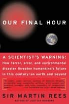 Our Final Hour ebook by Martin Rees