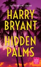 Hidden Palms - Butch Bliss, #1 ebook by Harry Bryant