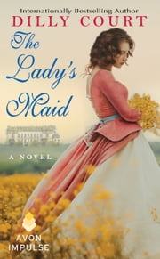 The Lady's Maid - A Novel ebook by Dilly Court
