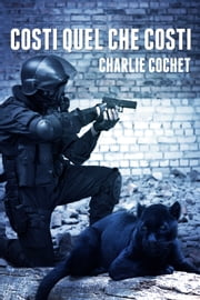 Costi quel che costi ebook by Charlie Cochet