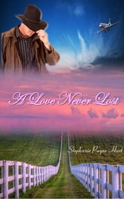 A Love Never Lost ebook by Stephanie Payne Hurt