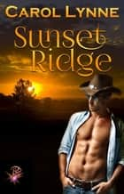 Sunset Ridge ebook by Carol Lynne