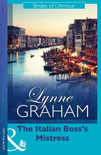 The Italian Boss's Mistress (Mills & Boon Modern) ebook by Lynne Graham