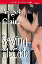 Saving McCade ebook by Angela Claire