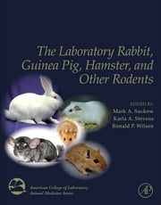 The Laboratory Rabbit, Guinea Pig, Hamster, and Other Rodents ebook by
