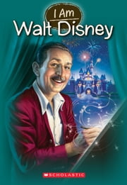 I Am #11: Walt Disney ebook by Grace Norwich