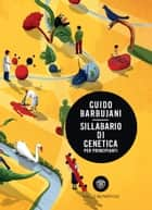 Sillabario di genetica per principianti ebook by Guido Barbujani