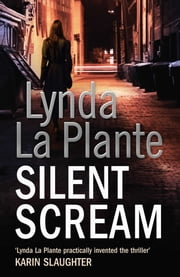 Silent Scream ebook by Lynda La Plante