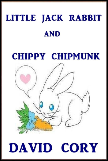 Little Jack Rabbit and Chippy Chipmunk ebook by David Cory