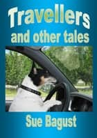 Travellers ebook by Sue Bagust