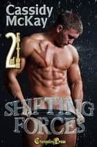 2nd Edition: Shifting Forces ebook by Cassidy McKay