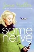 Some Nerve ebook by Jane Heller