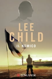 Il nemico - Serie di Jack Reacher ebook by Lee Child,Adria Tissoni
