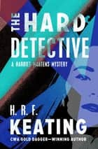 The Hard Detective ebook by H. R. F. Keating