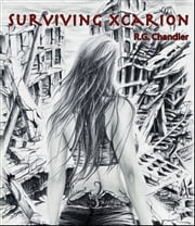 Surviving Xcarion ebook by R.G. Chandler