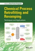 Chemical Process Retrofitting and Revamping ebook by Gade Pandu Rangaiah