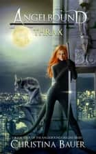 Thrax - Kick-ass epic fantasy and paranormal romance ebook by Christina Bauer