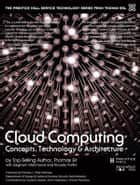 Cloud Computing - Concepts, Technology & Architecture ebook by Thomas Erl, Ricardo Puttini, Zaigham Mahmood