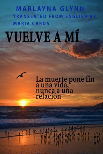 Vuelve a mí ebook by Marlayna Glynn Brown