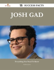 Josh Gad 72 Success Facts - Everything you need to know about Josh Gad ebook by Kathryn Jones