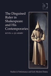 The Disguised Ruler in Shakespeare and his Contemporaries ebook by Dr Kevin A Quarmby,Dr Helen Ostovich