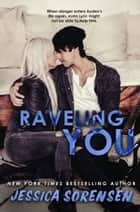 Raveling You ebook by Jessica Sorensen