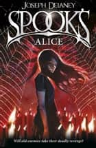 Spook's: Alice - Book 12 ebook by Joseph Delaney