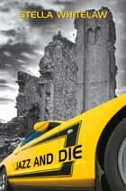 Jazz and Die ebook by Stella Whitelaw