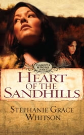 Heart of the Sandhills ebook by Stephanie Grace Whitson