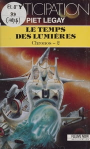 Chronos (2) : Le Temps des lumières ebook by Piet Legay