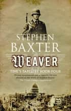 Weaver ebook by Stephen Baxter