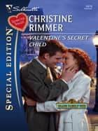 Valentine's Secret Child eBook par Christine Rimmer