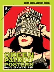 Green Patriot Posters ebook by Dmitri  Siegel,Edward Morris