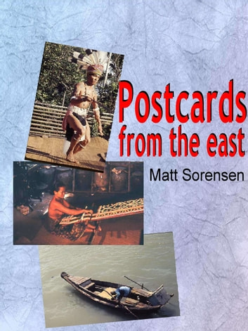 Post Cards From The East ebook by Matt Sorensen