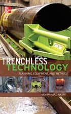 Trenchless Technology: Planning, Equipment, and Methods ebook by Mohammad Najafi